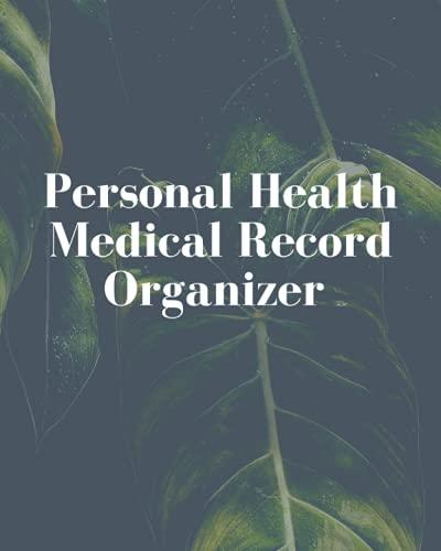 Personal Health Medical Record Organizer: Medical Health Notebook to Record Your Personal Medical Hi