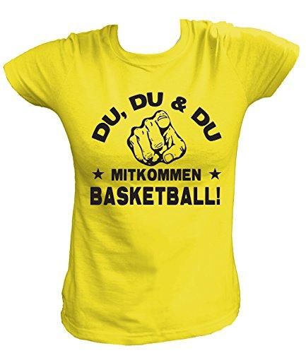 Artdiktat Damen T-Shirt - Du, Du und Du - Mitkommen - Basketball - Funshirt Humor Fun Spaß Kult Spruch Sport Größe S, gelb