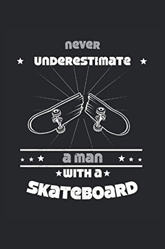 Never underestimate an old man with a skateboard notebook 120 pages lined A5 (6x9 inch) notebook: Journal as a gift idea for use as a training book or diary