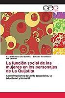 La función social de las mujeres en los personajes de La Quijotita