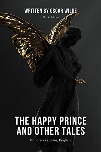 The Happy Prince and Other Tales: with original illustration (English Edition)