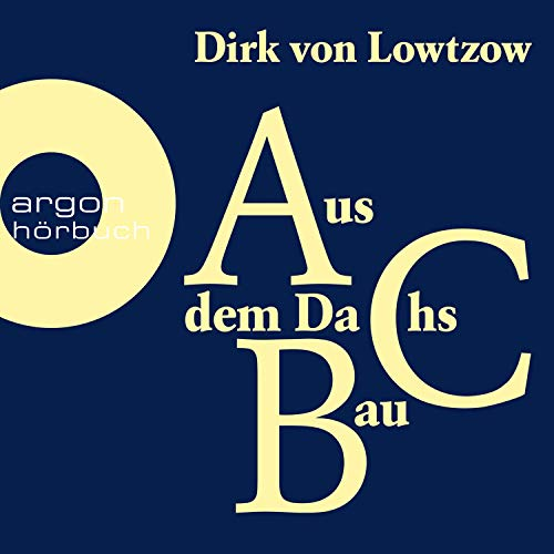 Aus dem Dachsbau                   By:                                                                                                                                 Dirk von Lowtzow                               Narrated by:                                                                                                                                 Dirk von Lowtzow                      Length: 3 hrs and 31 mins     Not rated yet     Overall 0.0