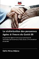La victimisation des personnes âgées à l'heure du Covid-19: Les personnes âgées en tant que groupe à risque de victimisation par la violence au niveau social, communautaire et intrafamilial