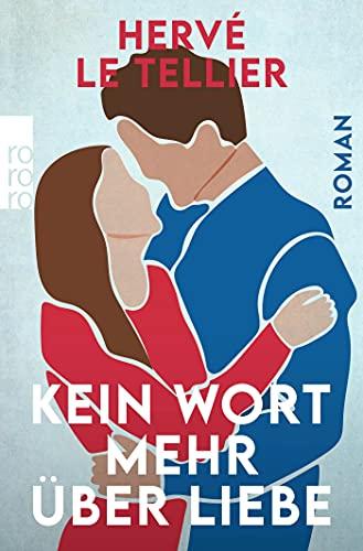 Buchseite und Rezensionen zu 'Kein Wort mehr über Liebe' von Hervé Le Tellier