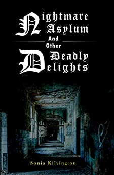 Nightmare Asylum and other Deadly Delights by [Sonia Kilvington, Craig Douglas]