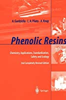 Phenolic Resins: Chemistry, Applications, Standardization, Safety and Ecology, 2nd Completely Revised Edition