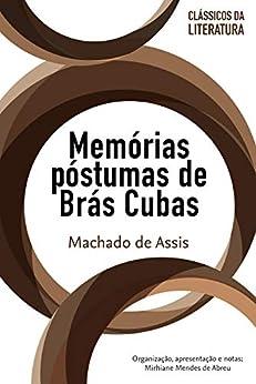 Memórias póstumas de Brás Cubas (Clássicos da literatura) por [Machado de Assis, Mirhiane Mendes de Abreu]
