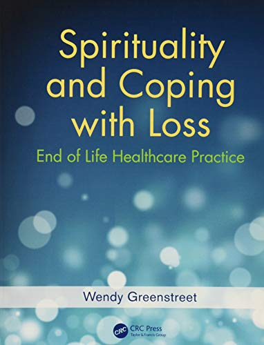 Spirituality and Coping with Loss: End of Life Healthcare Practice -  Greenstreet, Wendy, Paperback