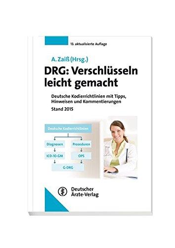 DRG: Verschlüsseln leicht gemacht: Deutsche Kodierrichtlinien mit Tipps, Hinweisen und Kommentierungen Stand 2015