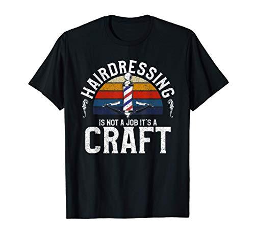La peluquería no es un trabajo, es un oficio Camiseta