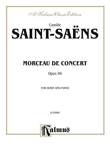 Morceau de Concert, Opus 94: For Horn and Piano (Kalmus Edition) (English Edition)