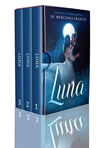 Luna : (Oferta Especial 3 en 1) La Colección Completa de Libros de Novelas Románticas en Español. Una Novela Romántica de Mercedes Franco (Colección de ... Románticas en Español de Mercedes Franco)