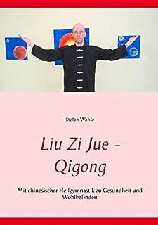 Liu Zi Jue - Qigong (German Edition)