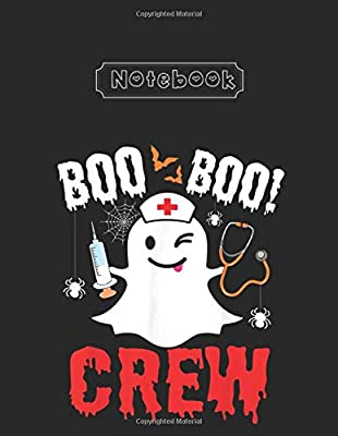Notebook: Boo Boo Crew Nurse Ghost Halloween Costume Lined Pages Notebook White Paper Blank Journal 8'' x 11'' x 108 Pages with Black Cover for Friend - Teammate - Mom - or Anyone by Independently published