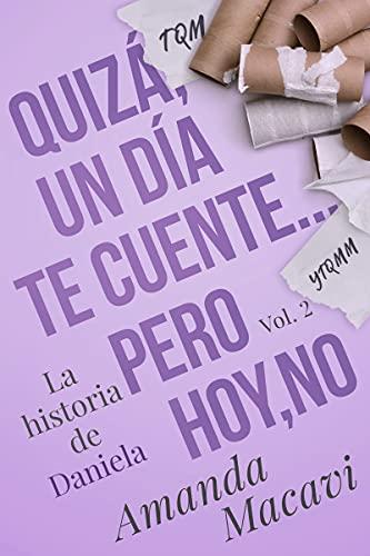 QUIZÁ, UN DÍA TE CUENTE…PERO HOY, NO de AMANDA MACAVI