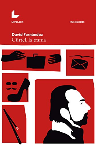 Gürtel, la trama (Investigación nº 1) (Spanish Edition)