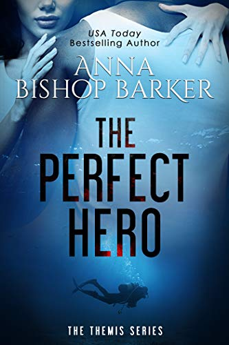 The Perfect Hero (The Themis Series Book 1) by [Anna  Bishop Barker]
