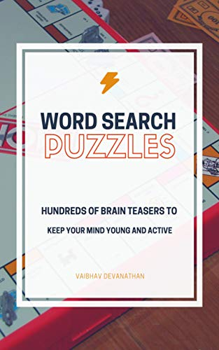 Word Search Puzzles: Hundreds of Brain Teasers to keep your Mind Young and Active (Miscellaneous Word Puzzles Book 36)