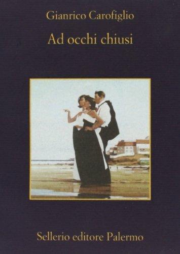 Ad occhi chiusi by Gianrico Carofiglio(2004-01-23)
