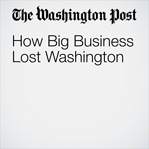 How Big Business Lost Washington audiobook cover art