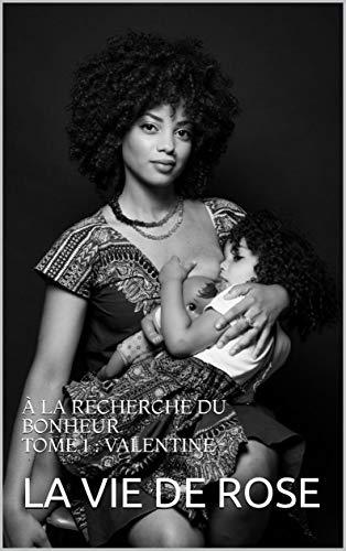 Á LA RECHERCHE DU BONHEUR : TOME 1 VALENTINE: À LA RECHERCHE DU BONHEUR TOME 1 : VALENTINE
