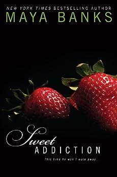 Sweet Addiction (Sweet Series Book 6) by [Maya Banks]