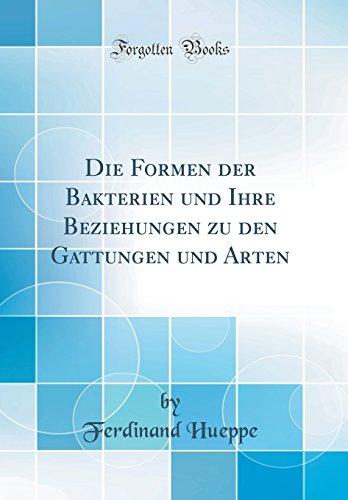 Die Formen Der Bakterien Und Ihre Beziehungen Zu Den Gattungen Und Arten (Classic Reprint)の詳細を見る