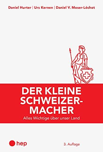 Der kleine Schweizermacher (E-Book, Neuauflage): Alles Wichtige über unser Land