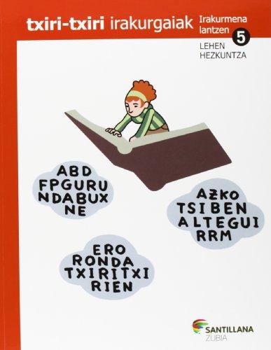 TXIRI-TXIRI IRAKURGAIAK IRAKURMENA LANTZEN 5 LEHEN HEZKUNTZA - 9788498944426