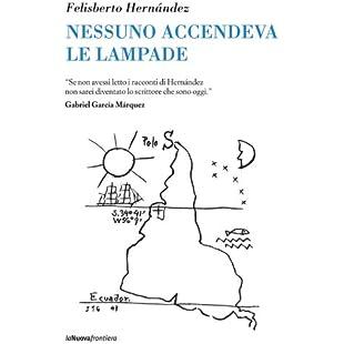 Nessuno accendeva le lampade (Italian Edition)