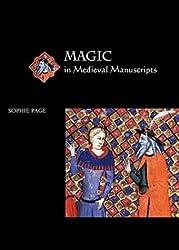 Magic in Medieval Manuscripts (Medieval Life in Manuscripts)