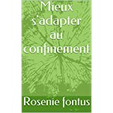 Mieux s'adapter au confinement (French Edition)