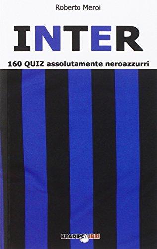 Inter. 160 quiz assolutamente neroazzurri