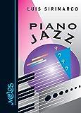 Piano Jazz: El género musical del siglo XIX y XX completo en un solo libro