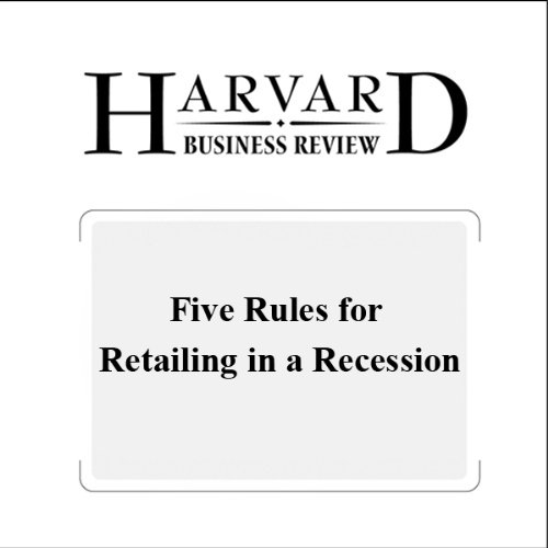 Five Rules for Retailing in a Recession (Harvard Business Review) audiobook cover art
