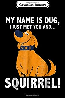 Composition Notebook: Disney Up My Name is Dug Squirrel Graphic  Journal/Notebook Blank Lined Ruled 6x9 100 Pages