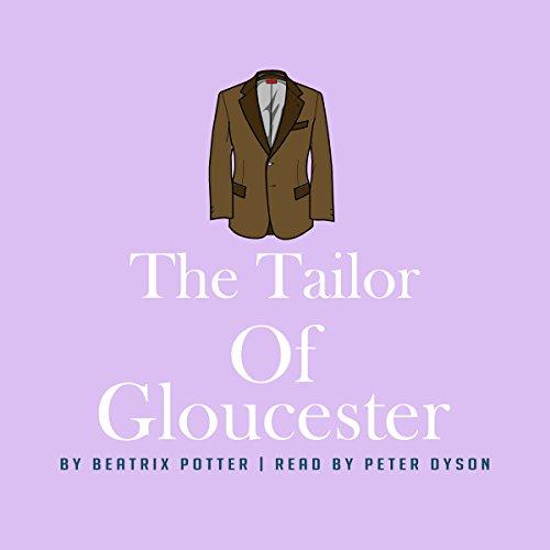 The Tailor of Gloucester                   著者:                                                                                                                                 Beatrix Potter                               ナレーター:                                                                                                                                 Peter Dyson                      再生時間: 20 分     レビューはまだありません。     総合評価 0.0