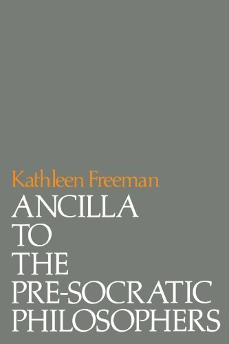 Ancilla to Pre-Socratic Philosophers: A Complete Translation of the Fragments in Diels, Fragmente der Vorsokratiker by Kathleen Freeman (1983-08-15)