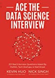 Ace the Data Science Interview: 201 Real Interview Questions Asked By FAANG, Tech Startups, & Wall Street