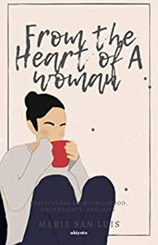 From the Heart of a Woman by [Marie San Luis]
