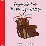Pawpaw's Recliner: The Places You Will Go (English Edition)