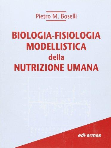 Biologia-fisiologia modellistica della nutrizione umana