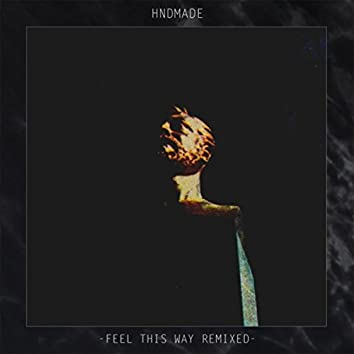 Feel This Way (Remixed)