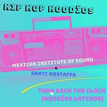 Turn Back the Clock (Hoodíos Latinos)
