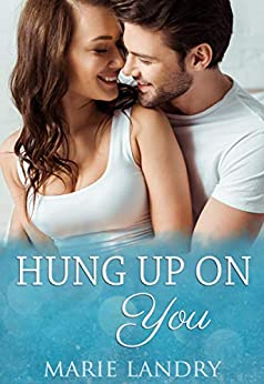 Hung Up on You by [Marie Landry]
