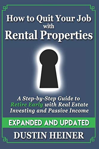 Real Estate Investing Books! - How to Quit Your Job with Rental Properties: Expanded and Updated, A Step-by-Step Guide to Retire Early with Real Estate Investing and Passive Income