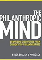 The Philanthropic Mind: Surprising Discoveries from Canada's Top Philanthropists