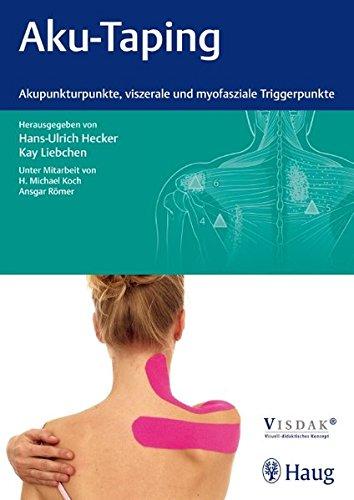 Aku-Taping: Akupunkturpunkte, viszerale und myofasziale Triggerpunkte