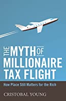 The Myth of Millionaire Tax Flight: How Place Still Matters for the Rich (Studies in Social Inequality)