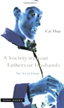 A Society without Fathers or Husbands: The Na of China (Zone Books)
